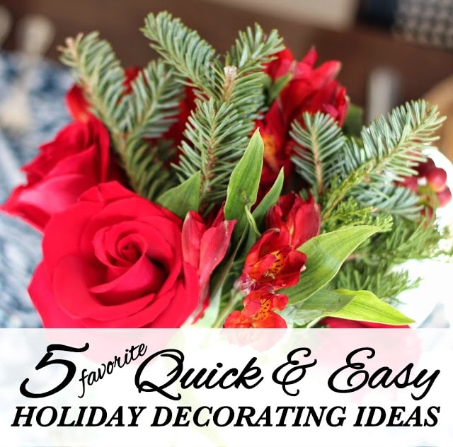 My Five Favorites:: Quick & Easy Holiday Decorating