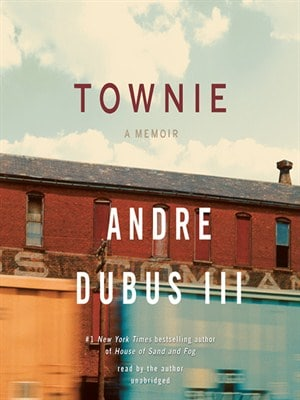 Townie, a memoir by Andre Dubus III