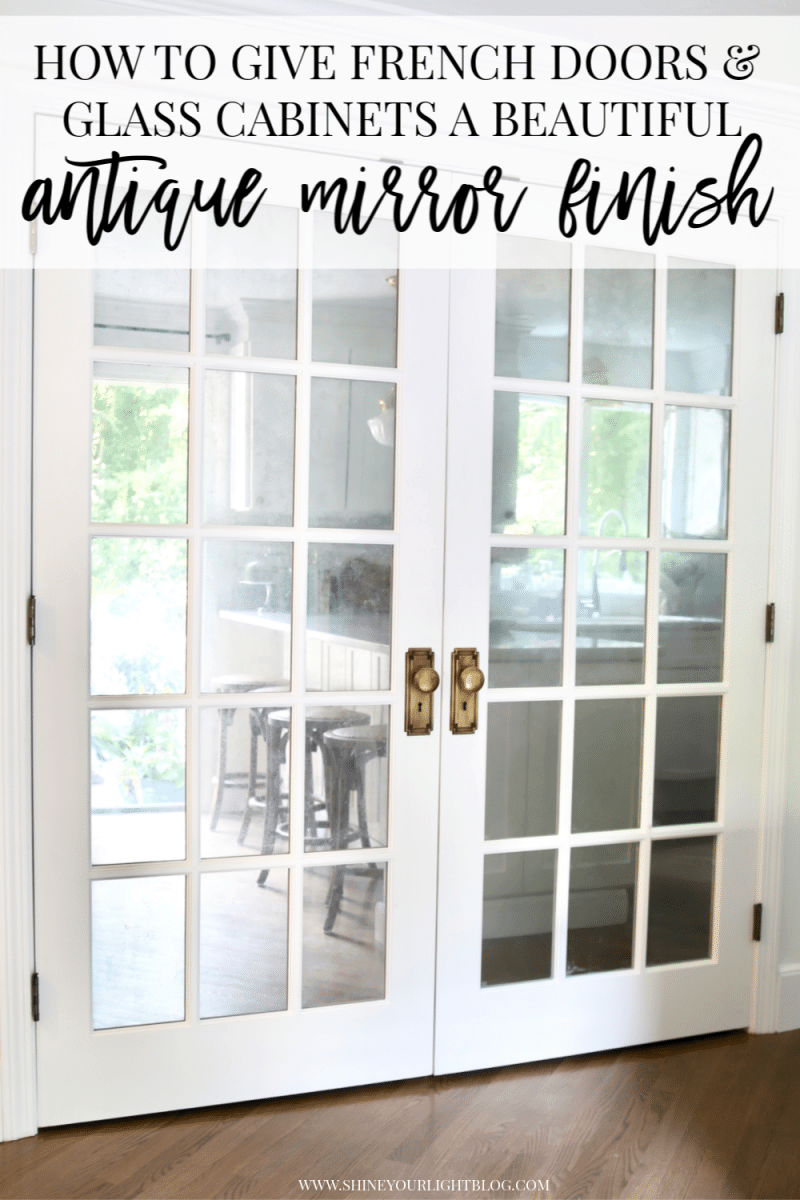 How To Create An Antique Mirror Finish On French Doors Or Glass Cabinets Shine Your Light