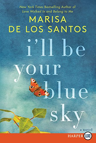 Marisa De los Santos I'll Be Your Blue Sky